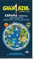 ESPAÑA TURISTICA NORTE 2015 (GUIA AZUL) - 9788416408290 - ANGEL INGELMO SANCHEZ