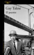 EL PUENTE - 9788420430690 - GAY TALESE