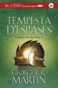 TEMPESTA D ESPASES (CANÇO DE GEL I FOC 3) - 9788420487090 - GEORGE R.R. MARTIN