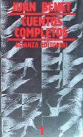 CUENTOS COMPLETOS (T.1) (6ª ED.) - 9788420616490 - JUAN BENET