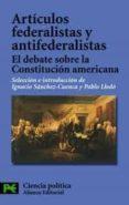 ARTICULOS FEDERALISTAS Y ANTIFEDERALISTAS: EL DEBATE SOBRE LA CON STITUCION AMERICANA - 9788420640990 - IGNACIO SANCHEZ-CUENCA