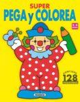 SUPER PEGA Y COLOREA (3-6 AÑOS): CONTIENE 128 PEGATINAS - 9788430530090 - JORDI BUSQUETS