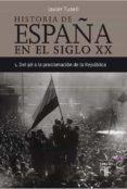 (PE) DEL 98 A LA PROCLAMACION DE LA REPUBLICA (HISTORIA DE ESPAÑA TOMO I) - 9788430606290 - JAVIER TUSELL