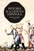 HISTORIA DE LA LENGUA ESPAÑOLA - 9788434407190 - RAFAEL CANO