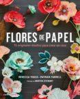FLORES DE PAPEL: 75 ORIGINALES PROYECTOS PARA CREAR EN CASA - 9788448021290 - REBECCA THUSS