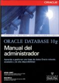 ORACLE DATABASE 10G: MANUAL DEL ADMINISTRADOR - 9788448149390 - KEVIN LONEY