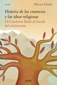 historia de las creencias y las ideas religiosas ii-mircea eliade-9788449335990