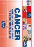 cancer: que es, que lo causa y como tratarlo ii-jose antonio campoy-9788461339990