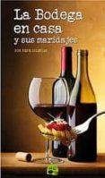 LA BODEGA EN CASA Y SUS MARIDAJES - 9788461440290 - PEPE IGLESIAS