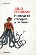 HISTORIAS DE CRONOPIOS Y DE FAMAS - 9788466331890 - JULIO CORTAZAR