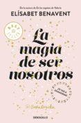 LA MAGIA DE SER NOSOTROS (BILOGÍA SOFÍA 2) - 9788466343190 - ELISABET BENAVENT