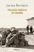 trilogía trágica de españa (pack con: banderas en la niebla | el tiempo de los héroes | venga a nosotros tu reino) (ebook)-javier reverte-9788466349390