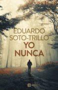 yo nunca (ebook)-eduardo trillo-9788466664790