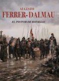 el pintor de batallas-augusto ferrer-dalmau-9788469784990