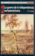 LA GUERRA DE LA INDEPENDENCIA NORTEAMERICANA - 9788476005590 - R. E. EVANS