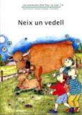 NEIX UN VEDELL - 9788476027790 - ADELINA PALACIN