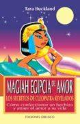 MAGIA EGIPCIA DEL AMOR: LOS SECRETOS DE CLEOPATRA REVELADOS - 9788477205890 - TARA BUCKLAND