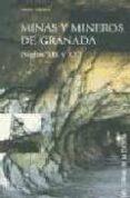 MINAS Y MINEROS DE GRANADA (SIGLOS XIX Y XX) - 9788478073290 - ARON COHEN