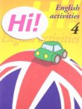 HI! ENGLISH ACTIVITIES Nº 4 EDUCACION PRIMARIA - 9788478873890 - VV.AA.