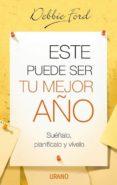 ESTE PUEDE SER TU MEJOR AÑO: SUEÑALO, PLANIFICALO Y VIVELO - 9788479536190 - DEBBIE FORD