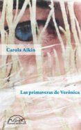 LAS PRIMAVERAS DE VERÓNICA - 9788483932490 - CAROLA AIKIN