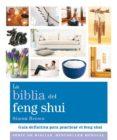 LA BIBLIA DEL FENG SHUI: GUIA DEFINITIVA PARA PRACTICAR EL FENG S HUI - 9788484453390 - CARMEN PEREZ FERNANDEZ