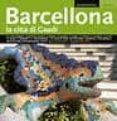 BARCELONA CIUTAT DE GAUDI (ITALIANO) - 9788484783190 - LLATZER MOIX