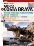 GIRONA COSTA BRAVA (GUIA + MAPA) - 9788484784890 - SEBASTIA ROIG