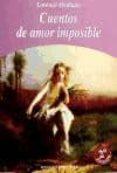CUENTOS DE AMOR IMPOSIBLE (2ª ED.) - 9788488962690 - LORENZO MEDIANO