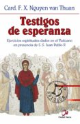 TESTIGOS DE ESPERANZA: EJERCICIOS ESPIRITUALES DADOS EN PRESENCIA DE S.S. JUAN PABLO II )(2ª ED.) - 9788489651890 - FRANÇOIS XAVIER NGUYEN VAN THUAN