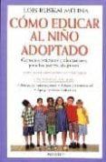 COMO EDUCAR AL NIÑO ADOPTADO - 9788489778290 - LOIS RUSKAI MELINA