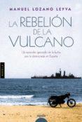 (PE) LA REBELION DE LA VULCANO - 9788490672990 - MANUEL LOZANO LEYVA