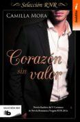 CORAZON SIN VALOR (SELECCION RNR) - 9788490703090 - CAMILLA MORA