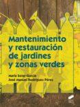 MANTENIMIENTO Y RESTAURACIÓN DE JARDINES Y ZONAS VERDES (GRADO MEDIO EN JARDINERÍA Y FLORISTERÍA) - 9788490770290 - MARIA JOSE GARCIA SOLER