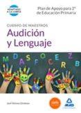 CUERPO DE MAESTROS AUDICIÓN Y LENGUAJE. PLAN DE APOYO PARA 2º DE EDUCACIÓN PRIMARIA - 9788490933190 - VV.AA.