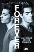 MIL FORMAS DE DECIR TE QUIERO (FOREVER 3) - 9788491291190 - CRISTINA BOSCA