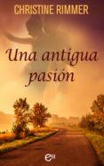una antigua pasión (ebook)-christine rimmer-9788491886990