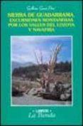 SIERRA DE GUADARRAMA: EXCURSIONES MONTAÑERAS POR LOS VALLES DEL L OZOYA Y NAVAFRIA - 9788492370290 - GUILLERMO GARCIA PEREZ