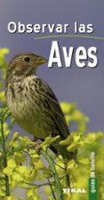 OBSERVAR LAS AVES (GUIAS DE BOLSILLO) - 9788492678990 - VV.AA.