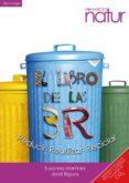 el libro de las tres 3. reducir, reciclar y reutilizar (ebook)-susana martinez-9788493683290