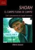 shoah. el campo fuera de campo-alberto sucasas-9788494875090