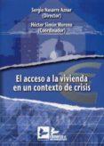 ACCESO A LA VIVIENDA EN UN CONTEXTO DE CRISIS - 9788496261990 - SERGIO NASARRE AZNAR
