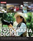 CURSO AVANZADO DE FOTOGRAFIA DIGITAL - 9788496669390 - TOM ANG