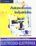 AUTOMATISMOS INDUSTRIALES (GRADO MEDIO) - 9788497325790 - JOSE ROLDAN