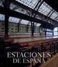 ESTACIONES DE ESPAÑA - 9788497855990 - JAVIER FERNANDEZ DE CASTRO
