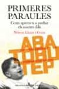 PRIMERES PARAULES: COM APRENEN A PARLAR ELS NOSTRES FILLS - 9788497871990 - MIREIA LLINA