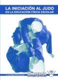 la iniciación al judo en la educación física escolar (ebook)-j. miguel alamo mendoza-9788498231090