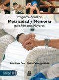 PROGRAMA ANUAL DE MOTRICIDAD Y MEMORIA PARA PERSONAS MAYORES (COL OR - LIBRO+DVD) - 9788499100890 - PILAR PONT GEIS