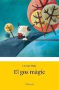 EL GOS MÀGIC - 9788499321790 - CARME RIERA