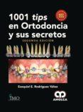 1001 TIPS EN ORTODONCIA Y SUS SECRETOS - 9789585426290 - E. RODRÍGUEZ